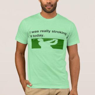 #golf #golfer #golfing I WAS REALLY STROKING IT T-Shirt