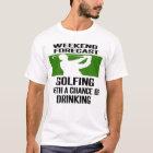 #golf #golfer #golfing WEEKEND FORECAST T-Shirt
