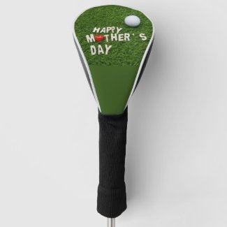 Golf Happy Mother's Day with love on green Golf Head Cover