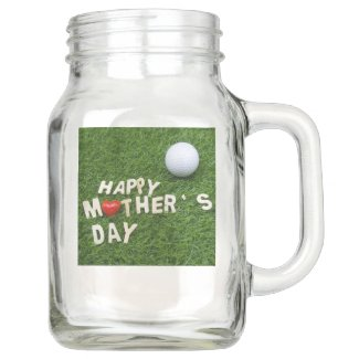 Golf Happy mother's Day with tee and ball on green Mason Jar