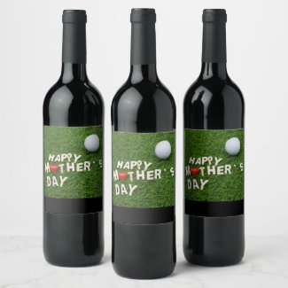 Golf Happy mother's Day with tee and ball on green Wine Label