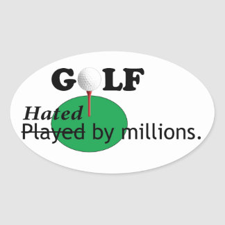 Golf: Hated by Millions Oval Sticker