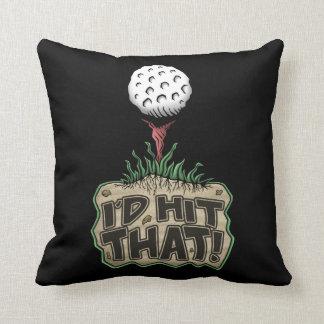 Golf Humor Throw Pillow: I'd Hit That! Throw Pillow