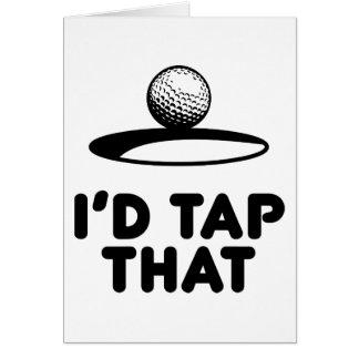 Golf - I'd Tap That Greeting Card