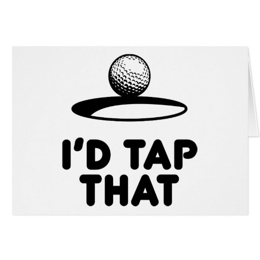 Golf - I'd Tap That Greeting Card