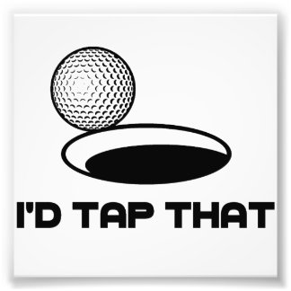 Golf I'd Tap That Photographic Print