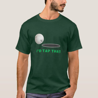 Golf - I'd tap that T-Shirt