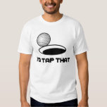 Golf I'd Tap That T-Shirt