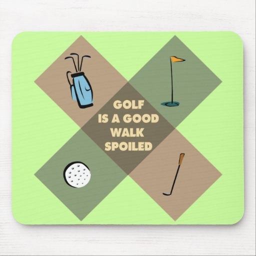 GOLF IS A GOOD WALK SPOILED MOUSE PAD