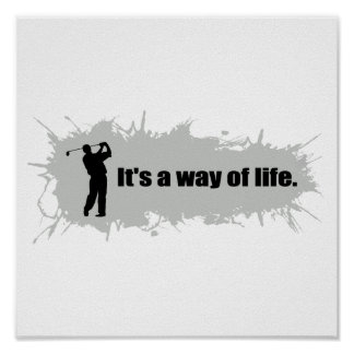Golf is a Way of Life Poster