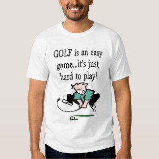 Golf is an easy game...it's just hard to play! dresses