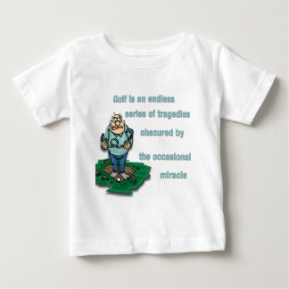 Golf is an endless series of tragedies baby T-Shirt