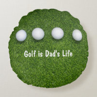 Golf is Dad's life gift for Father Day golfer Round Pillow