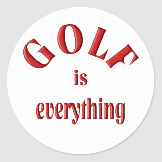 Golf is Everything Classic Round Sticker