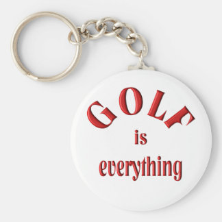 Golf is Everything Keychain