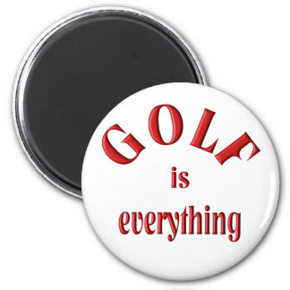Golf is Everything Magnet