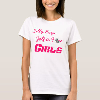 Golf Is For Girls T-Shirt
