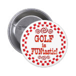Golf is FUNtastic Pinback Buttons