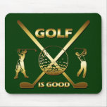 GOLF IS GOOD MOUSE PAD