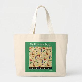 Golf is my bag! large tote bag