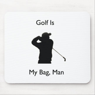 Golf is my bag man mouse pads