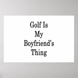Golf Is My Boyfriend's Thing Poster