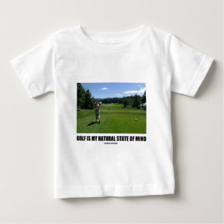 Golf Is My Natural State Of Mind (Golf Course) Baby T-Shirt
