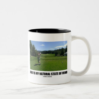 Golf Is My Natural State Of Mind (Golf Course) Mugs