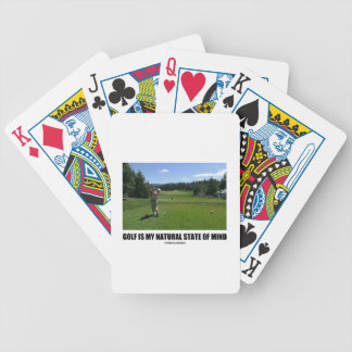 Golf Is My Natural State Of Mind (Golfer Golfing) Bicycle Playing Cards