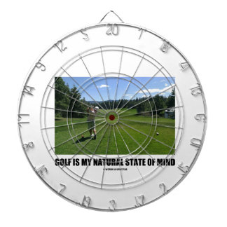 Golf Is My Natural State Of Mind (Golfer Golfing) Dart Boards