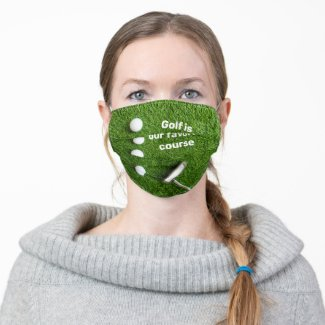 Golf is our favorite course cloth face mask