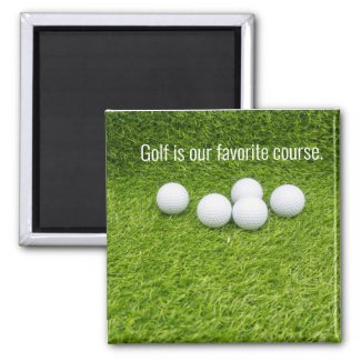 Golf is our favorite course golf balls on green magnet