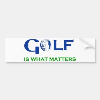 GOLF is what matters Car Bumper Sticker