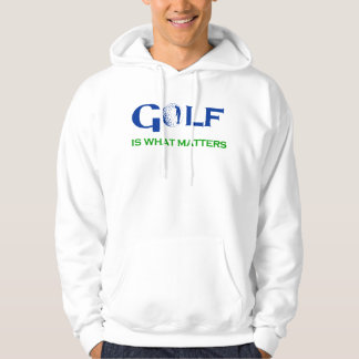 GOLF is what matters Hoodie