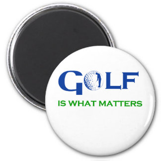 GOLF is what matters Magnet