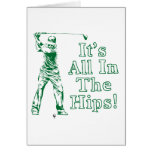 Golf - It's All In The Hips Greeting Card