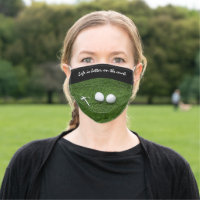 Golf Life is better on the court golf ball and tee Cloth Face Mask
