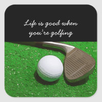 Golf Life is good with golf ball on green grass Square Sticker