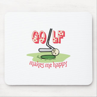 GOLF MAKES ME HAPPY MOUSE PAD