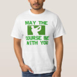 Golf-Mayo el curso esté con usted Poleras