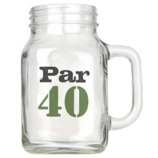 Golf par 40 forty birthday golfer mason jar