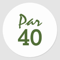 Golf Par 40 word for golfer 40th birthday Classic Round Sticker