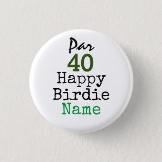 Golf Par 40th Birthday for Golfer Happy Birdie Button