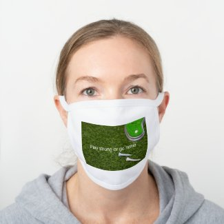Golf Play strong or go home golfer White Cotton Face Mask
