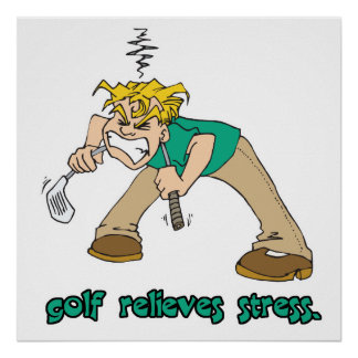 golf relieves stress humor poster