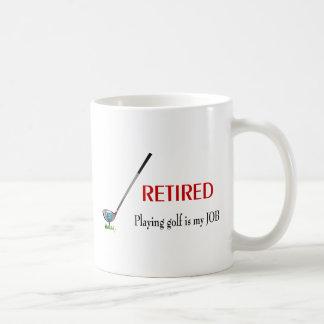 GOLF - Retired, Playing Golf is a JOB Coffee Mug