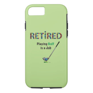 GOLF - Retired, Playing Golf is a JOB iPhone 7 iPhone 8/7 Case