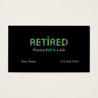 GOLF - Retired, Playing Golf is my JOB Business Card