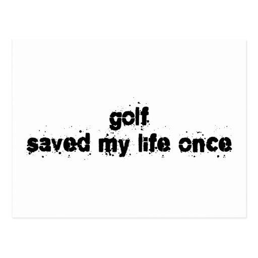 Golf Saved My Life Once Postcard