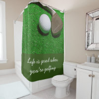 Golf Shower Curtain Life is good with golf ball